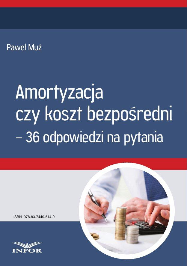 Amortyzacja czy koszt bezpośredni – 36 odpowiedzi na pytania - Ebook (Książka PDF) do pobrania w formacie PDF