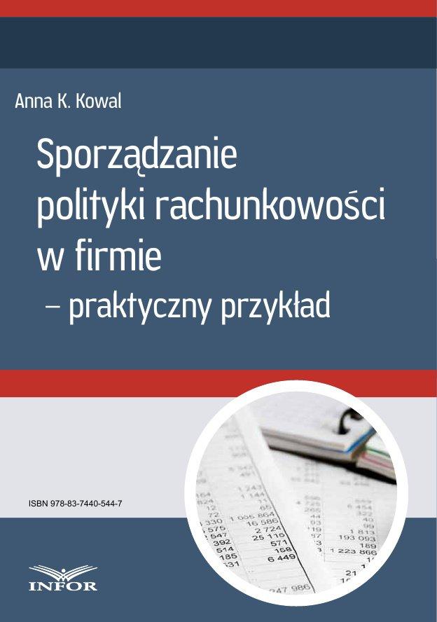 Sporządzanie polityki rachunkowości w firmie - przykład praktyczny - Ebook (Książka PDF) do pobrania w formacie PDF