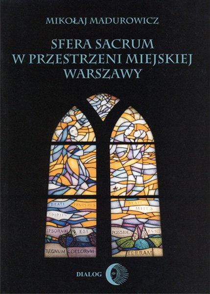 Sfera sacrum w przestrzeni miejskiej Warszawy - Ebook (Książka na Kindle) do pobrania w formacie MOBI