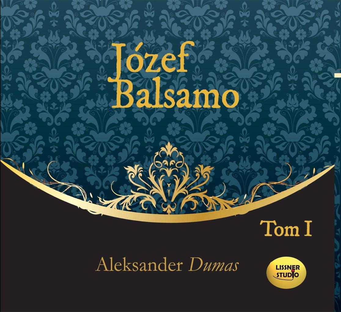 Józef Balsamo. Tom 1 - Audiobook (Książka audio MP3) do pobrania w całości w archiwum ZIP