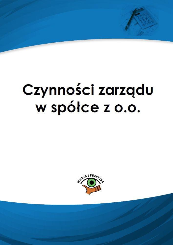 Czynności zarządu w spółce z o.o. - Ebook (Książka PDF) do pobrania w formacie PDF