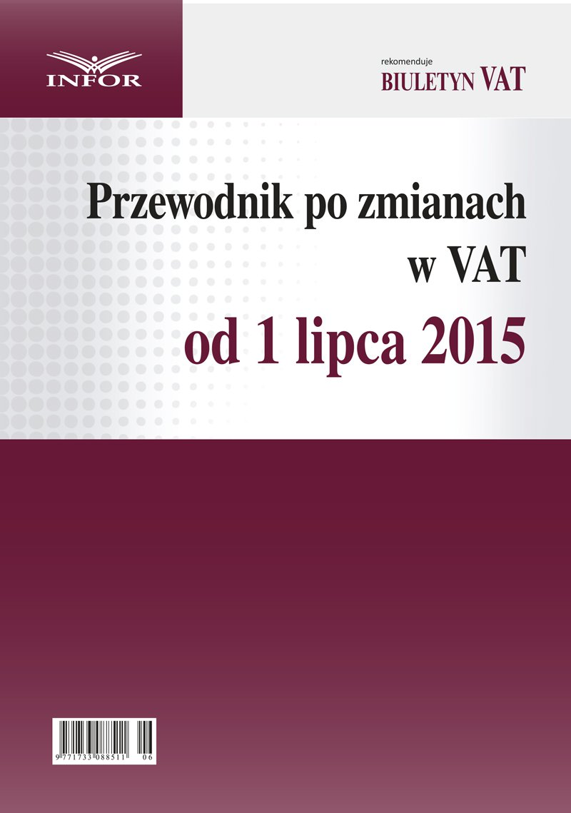 Przewodnik po zmianach w VAT od 1 lipca 2015 r - Ebook (Książka PDF) do pobrania w formacie PDF