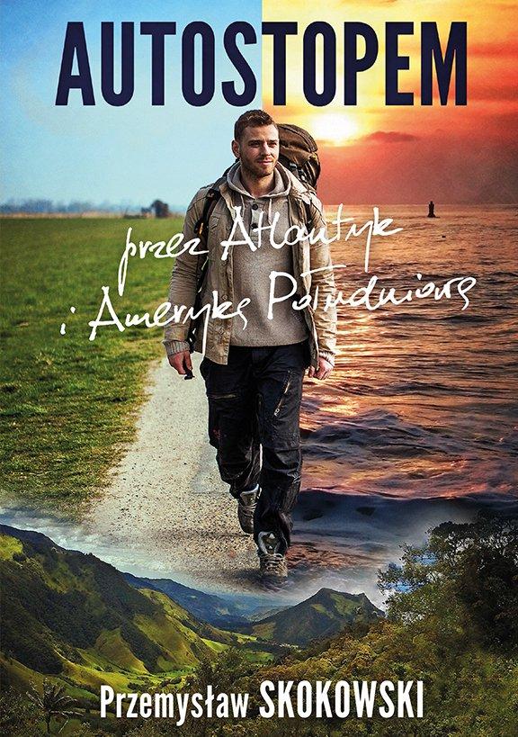 Autostopem przez Atlantyk i Amerykę Południową - Ebook (Książka EPUB) do pobrania w formacie EPUB