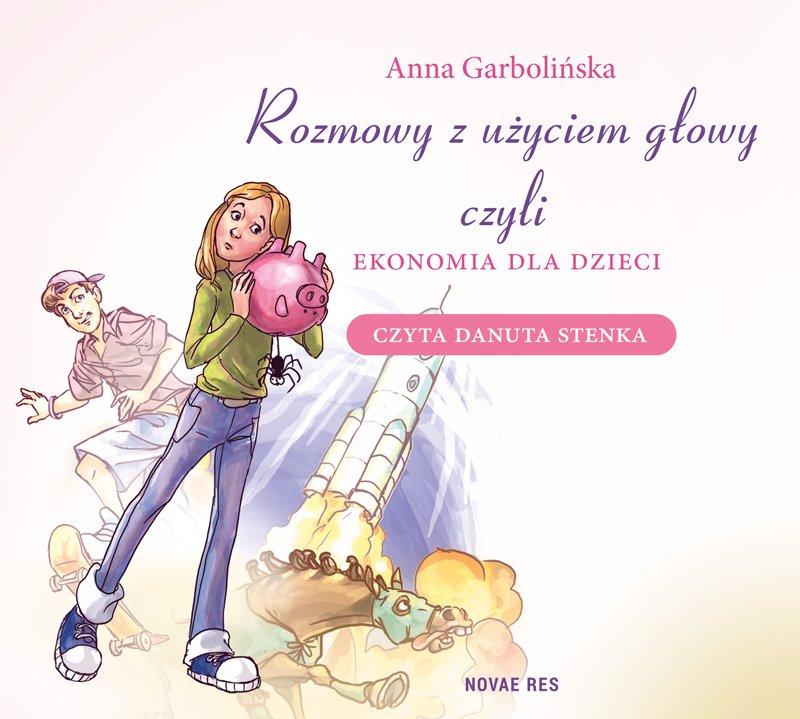 Rozmowy z użyciem głowy, czyli ekonomia dla dzieci - Audiobook (Książka audio MP3) do pobrania w całości w archiwum ZIP