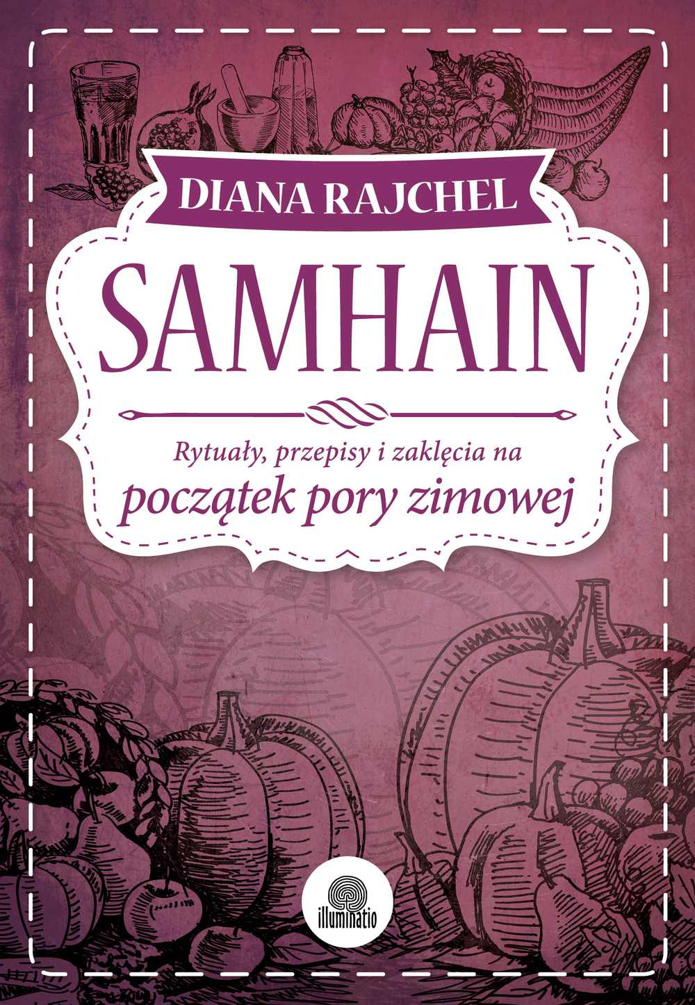 Samhain. Rytuały, przepisy i zaklęcia na początek pory zimowej - Ebook (Książka na Kindle) do pobrania w formacie MOBI