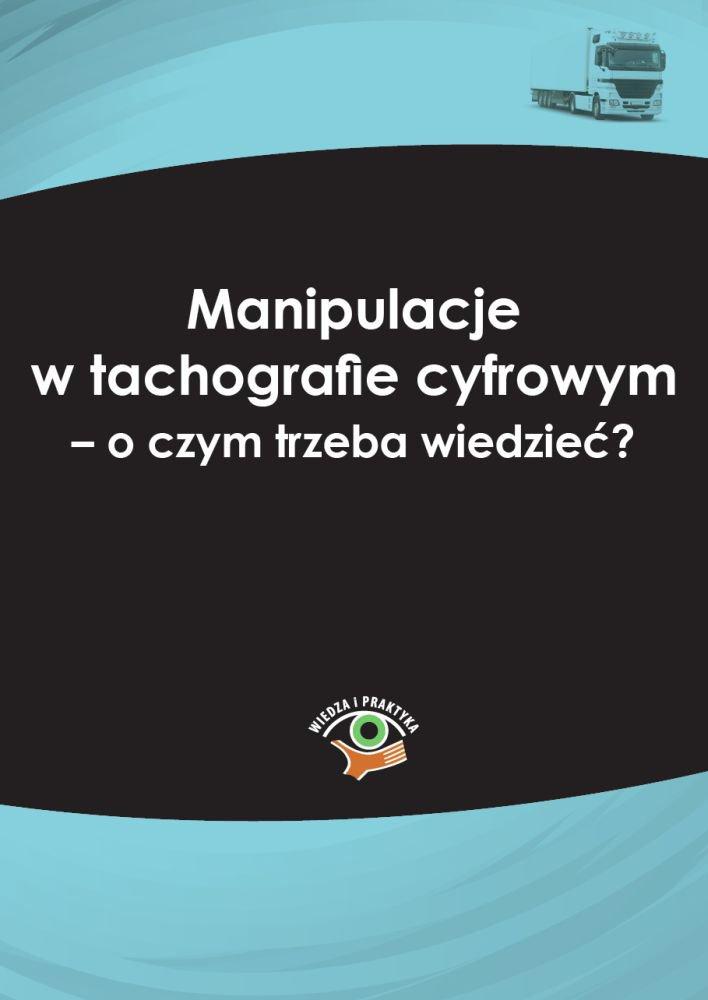 Manipulacje w tachografie cyfrowym - o czym trzeba wiedzieć? - Ebook (Książka PDF) do pobrania w formacie PDF