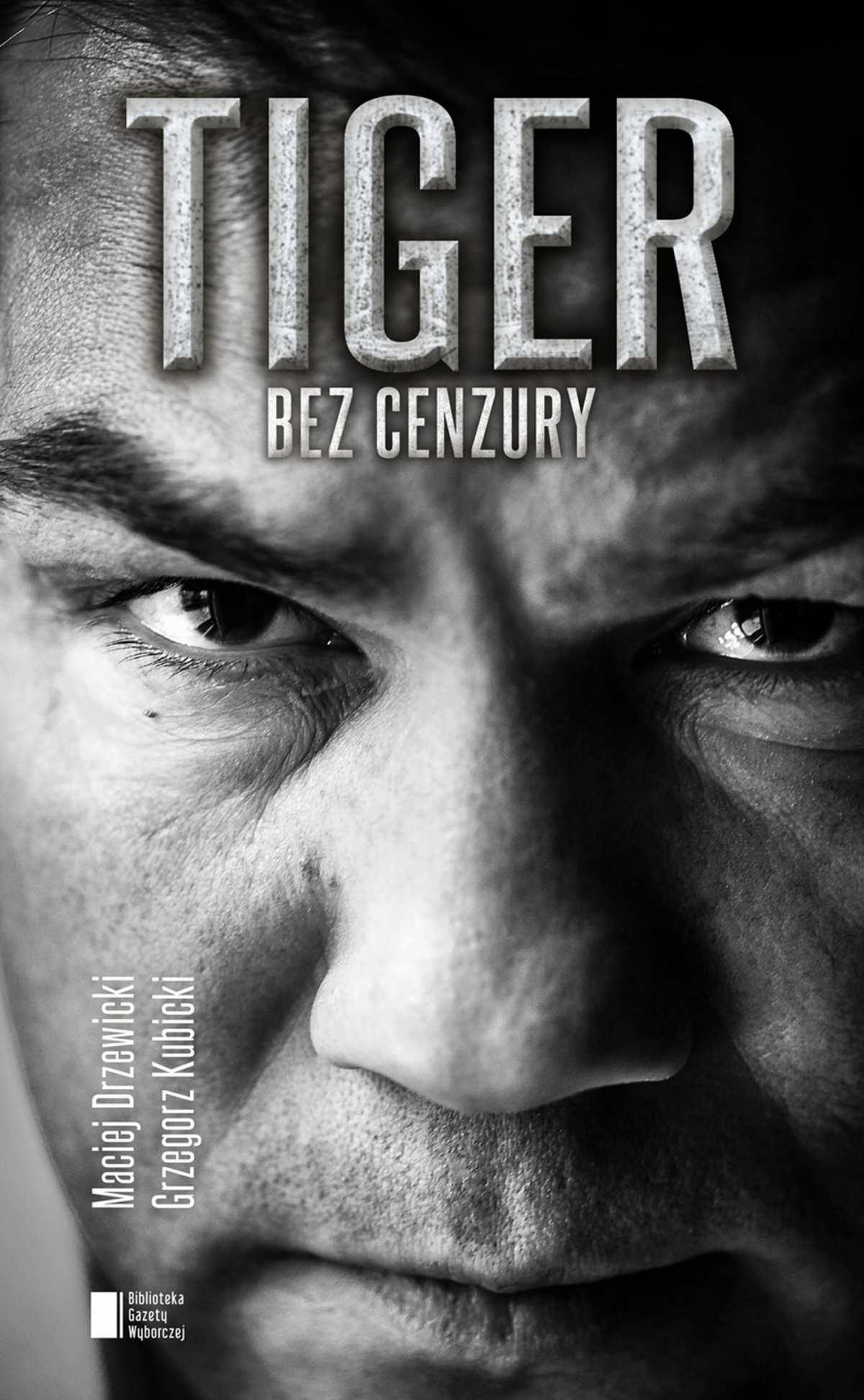 TIGER. Bez cenzury - Ebook (Książka na Kindle) do pobrania w formacie MOBI
