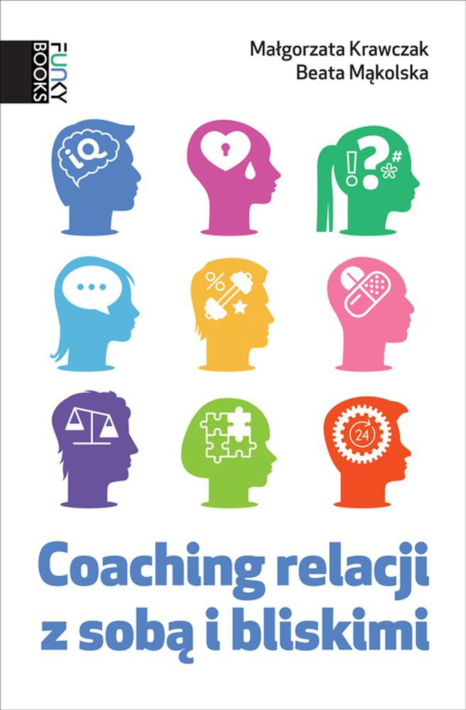 Coaching relacji z sobą i bliskimi - Ebook (Książka na Kindle) do pobrania w formacie MOBI