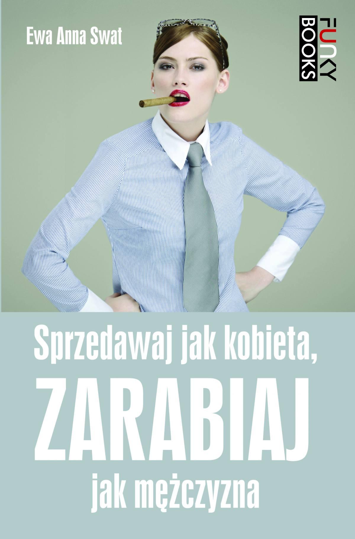 Sprzedawaj jak kobieta, zarabiaj jak mężczyzna - Ebook (Książka na Kindle) do pobrania w formacie MOBI