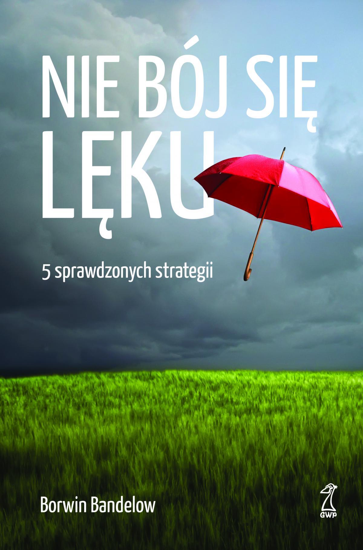 Nie bój się lęku. 5 sprawdzonych strategii radzenia sobie z nim - Ebook (Książka na Kindle) do pobrania w formacie MOBI