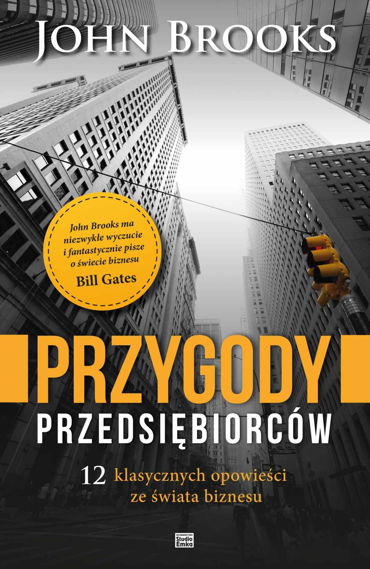 Przygody przedsiębiorców. 12 klasycznych opowieści ze świata biznesu - Ebook (Książka EPUB) do pobrania w formacie EPUB