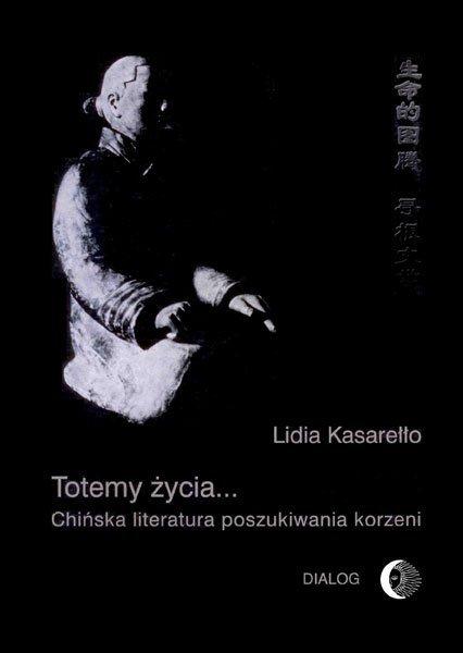 Totemy życia... Chińska literatura poszukiwania korzeni - Ebook (Książka na Kindle) do pobrania w formacie MOBI