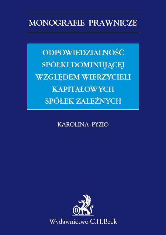 Odpowiedzialność spółki dominującej względem wierzycieli kapitałowych spółek zależnych - Ebook (Książka PDF) do pobrania w formacie PDF