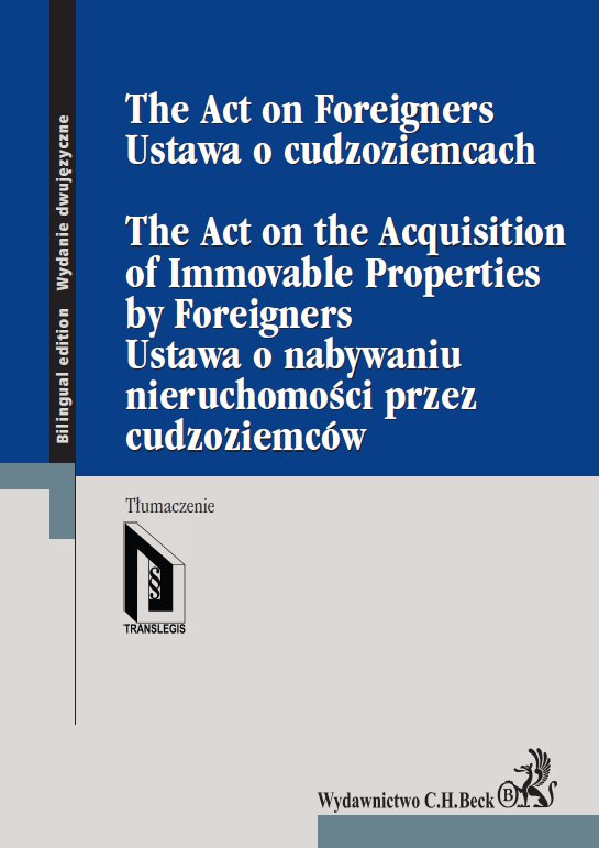 Ustawa o cudzoziemcach. Ustawa o nabywaniu nieruchomości przez cudzoziemców. The Act on Foreigners. The Act on the Acquisition of Immovable Properties by Foreigners - Ebook (Książka PDF) do pobrania w formacie PDF