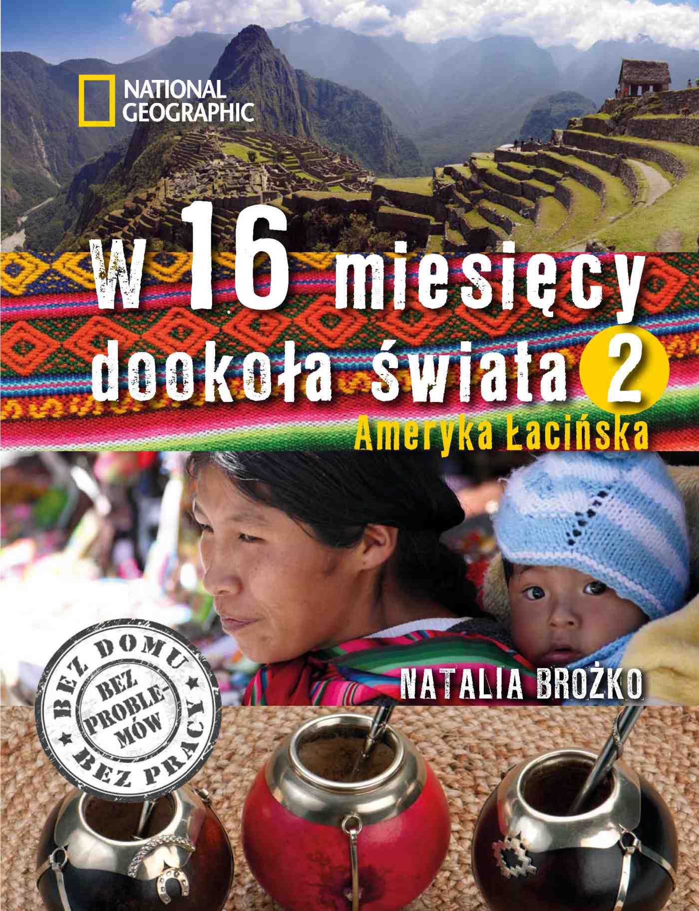 W 16 miesięcy dookoła świata 2. Ameryka Łacińska - Ebook (Książka EPUB) do pobrania w formacie EPUB