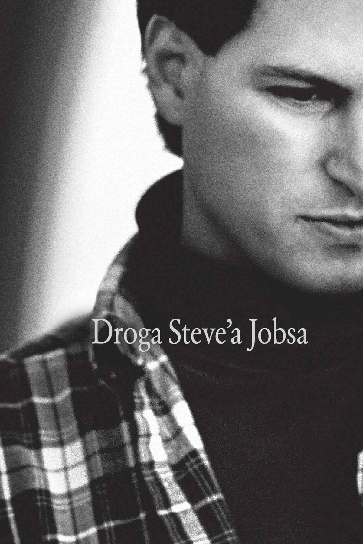 Droga Steve'a Jobsa - Ebook (Książka EPUB) do pobrania w formacie EPUB