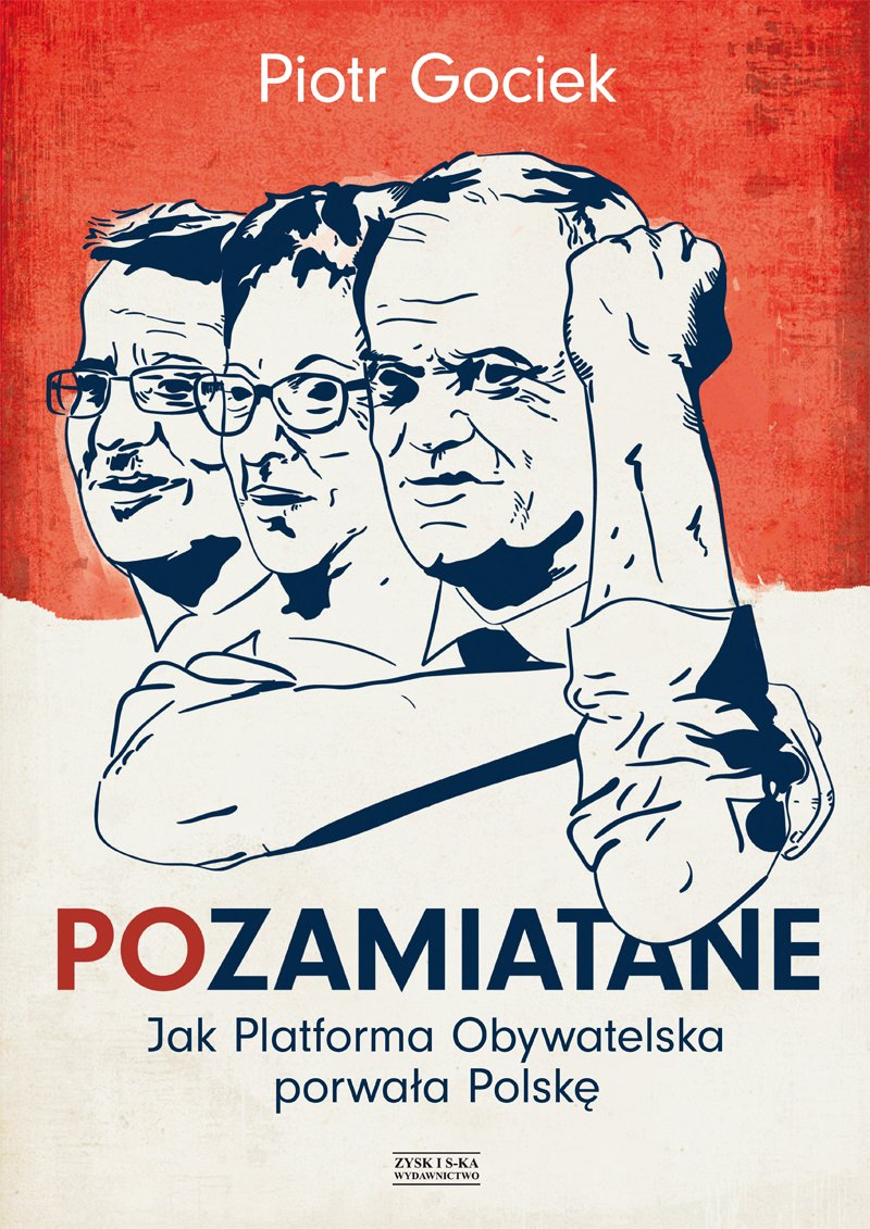 POzamiatane. Jak Platforma Obywatelska porwała Polskę - Ebook (Książka EPUB) do pobrania w formacie EPUB