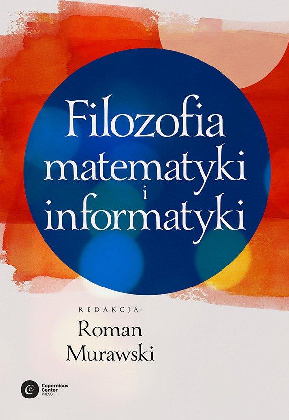 Filozofia matematyki i informatyki - Ebook (Książka EPUB) do pobrania w formacie EPUB