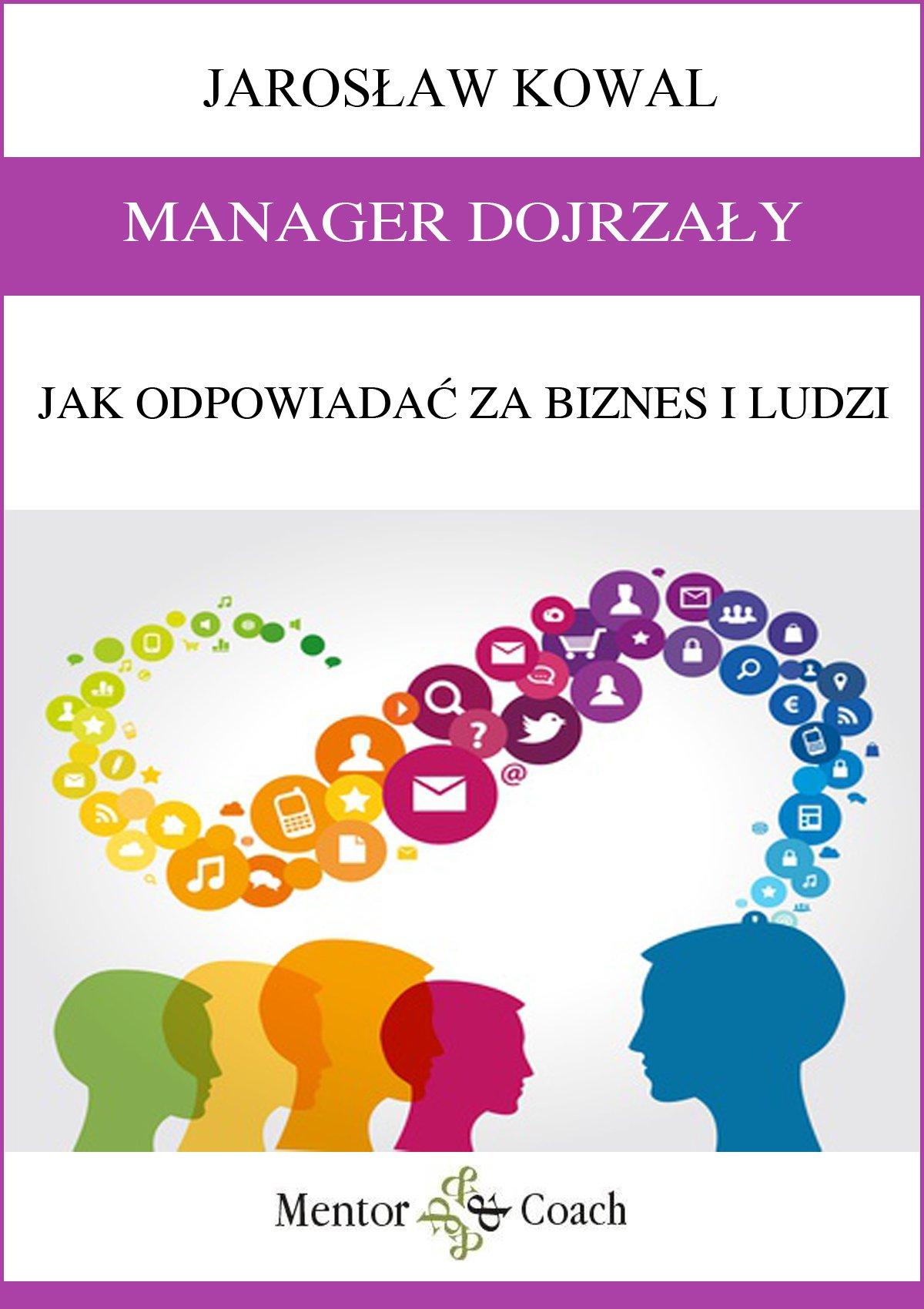 Manager dojrzały. Jak odpowiadać za biznes i ludzi - Audiobook (Książka audio MP3) do pobrania w całości w archiwum ZIP