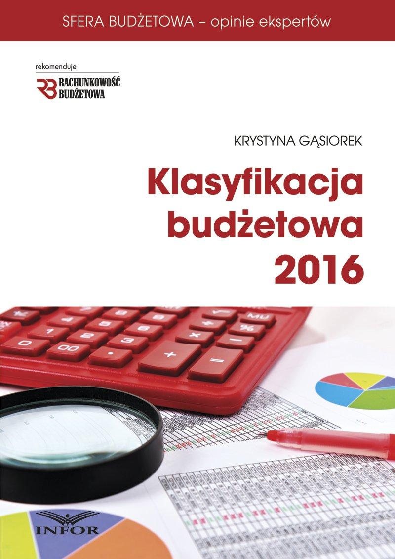 Klasyfikacja Budżetowa 2016. Wydanie III - Ebook (Książka PDF) do pobrania w formacie PDF