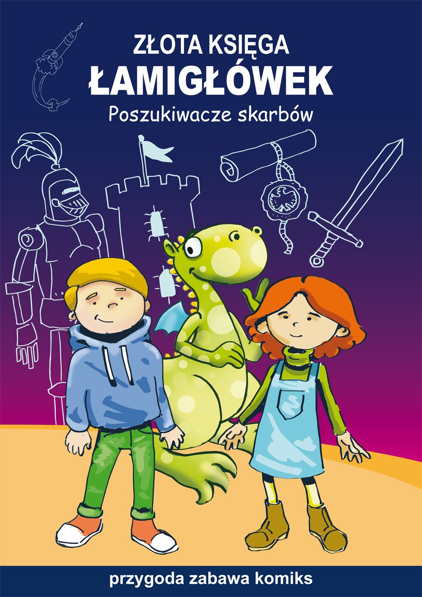 Złota księga łamigłówek. Poszukiwacze skarbów. Przygoda, zabawa, komiks - Ebook (Książka PDF) do pobrania w formacie PDF