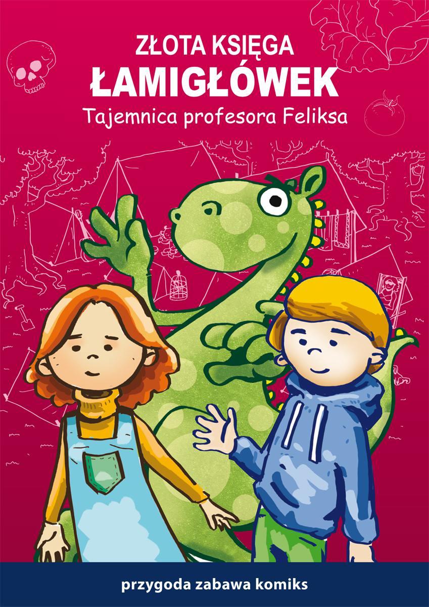 Złota księga łamigłówek. Tajemnica profesora Feliksa. Przygoda, zabawa, komiks - Ebook (Książka PDF) do pobrania w formacie PDF