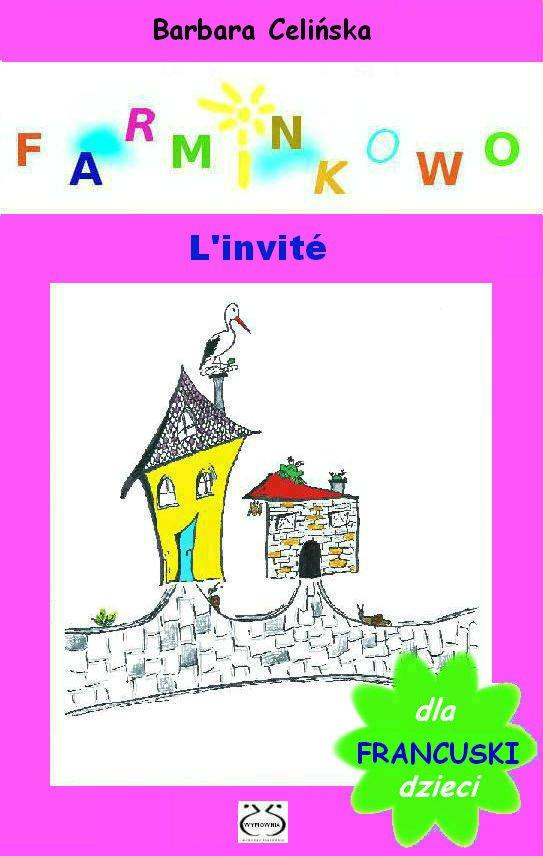 Francuski dla dzieci. Farminkowo. L'invité. - Ebook (Książka PDF) do pobrania w formacie PDF