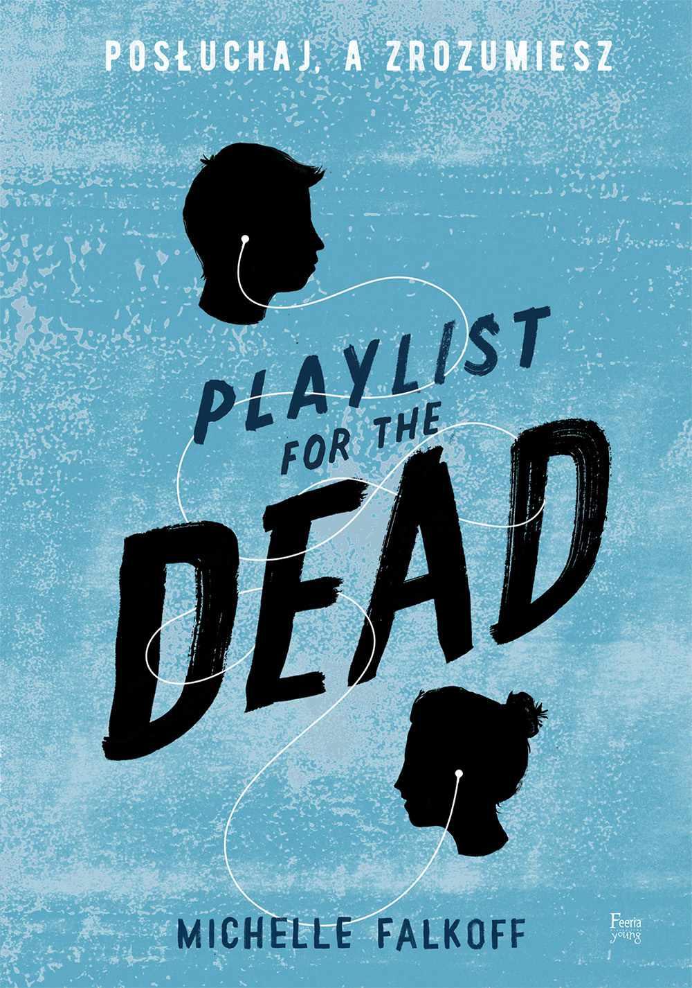 Playlist for the Dead. Posłuchaj, a zrozumiesz - Ebook (Książka na Kindle) do pobrania w formacie MOBI