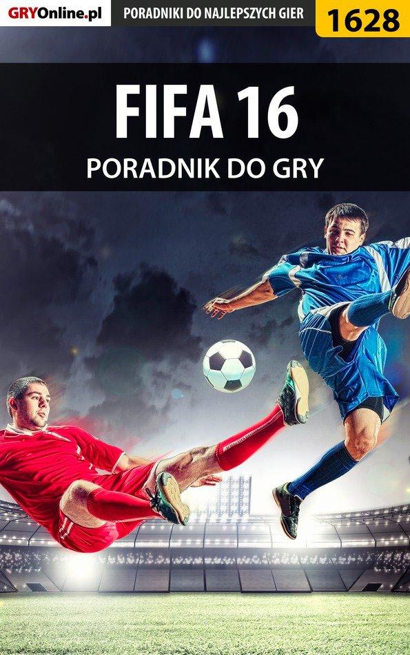 FIFA 16 - poradnik do gry - Ebook (Książka PDF) do pobrania w formacie PDF