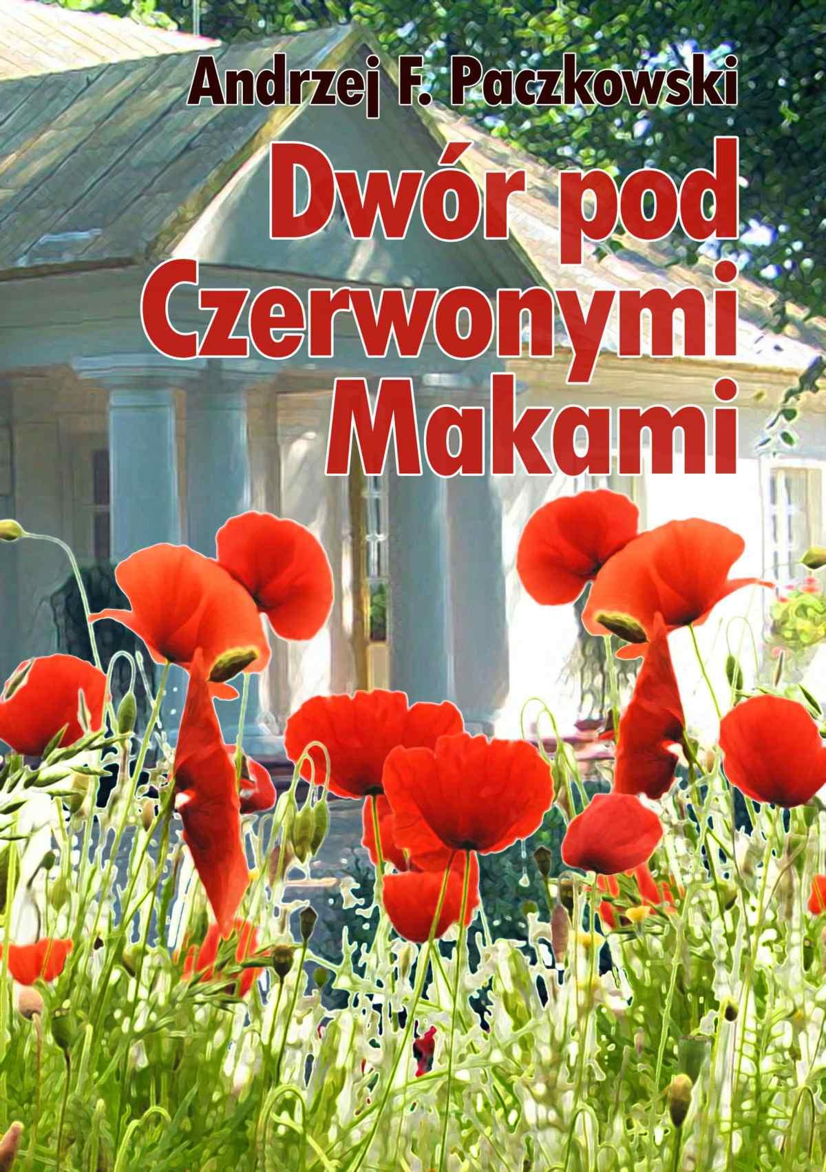 Dwór pod Czerwonymi Makami - Ebook (Książka EPUB) do pobrania w formacie EPUB