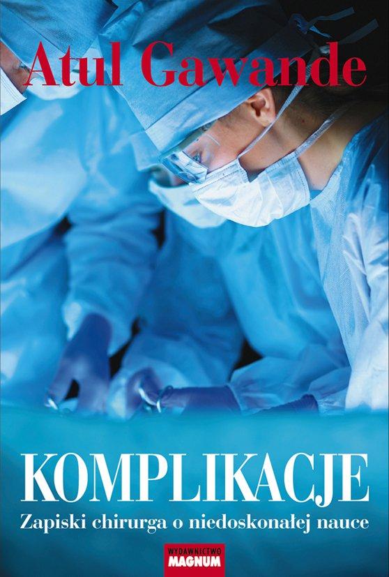 Komplikacje. Zapiski chirurga o niedoskonałej nauce - Ebook (Książka EPUB) do pobrania w formacie EPUB