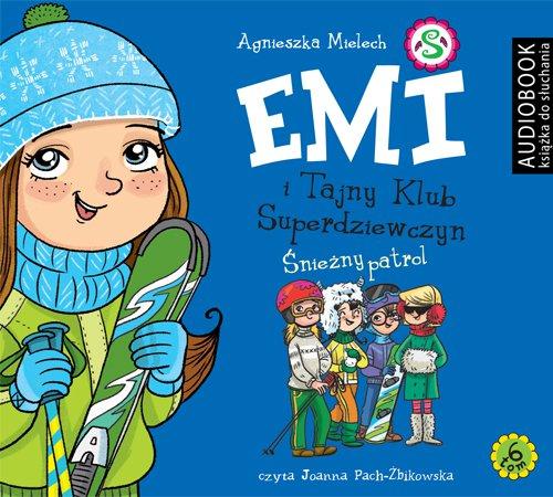 Emi i Tajny Klub Superdziewczyn. Tom 6. Śnieżny patrol - Audiobook (Książka audio MP3) do pobrania w całości w archiwum ZIP