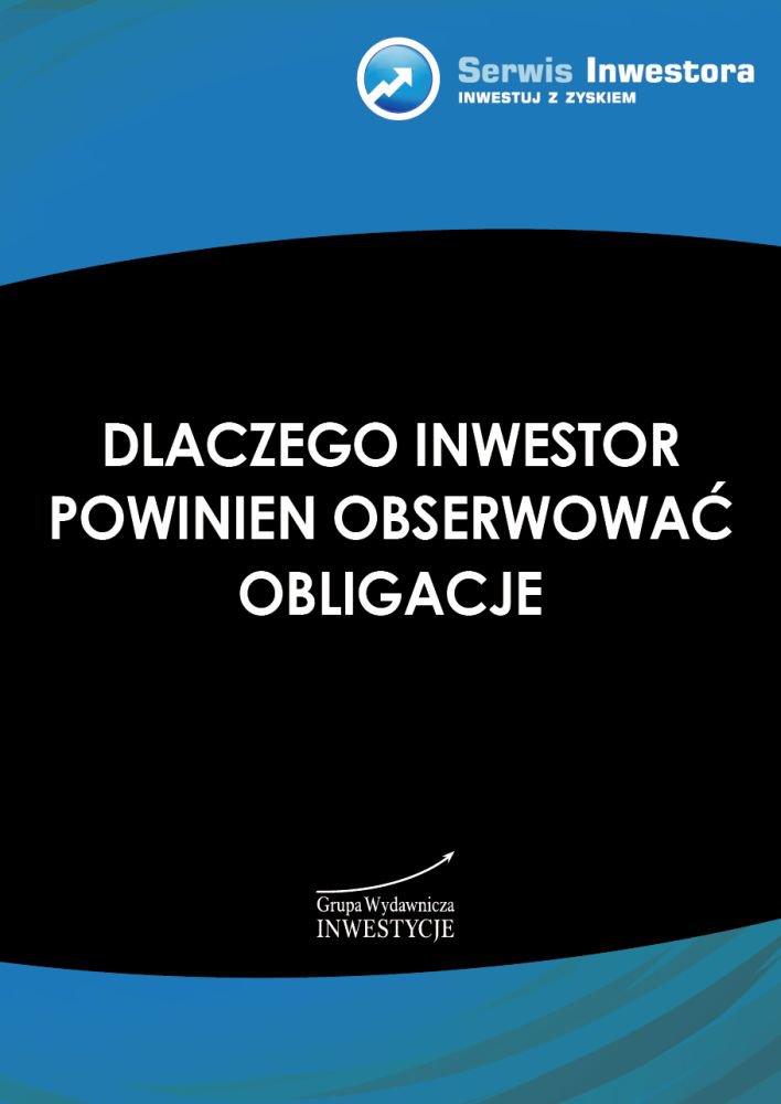 Dlaczego inwestor powinien obserwować obligacje - Ebook (Książka PDF) do pobrania w formacie PDF