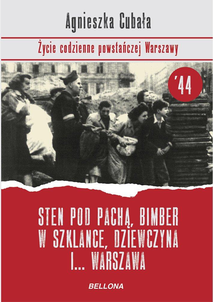Sten pod pachą, bimber w szklance... Życie codzienne powstańczej Warszawy - Ebook (Książka na Kindle) do pobrania w formacie MOBI