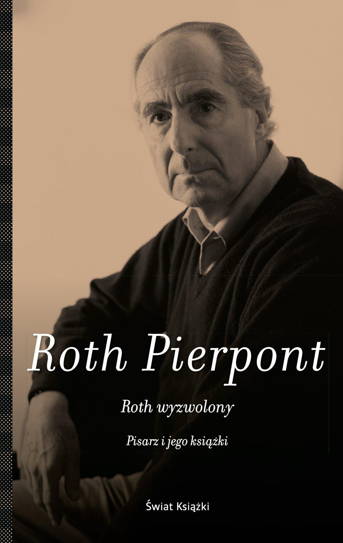 Roth wyzwolony. Pisarz i jego książki - Ebook (Książka na Kindle) do pobrania w formacie MOBI