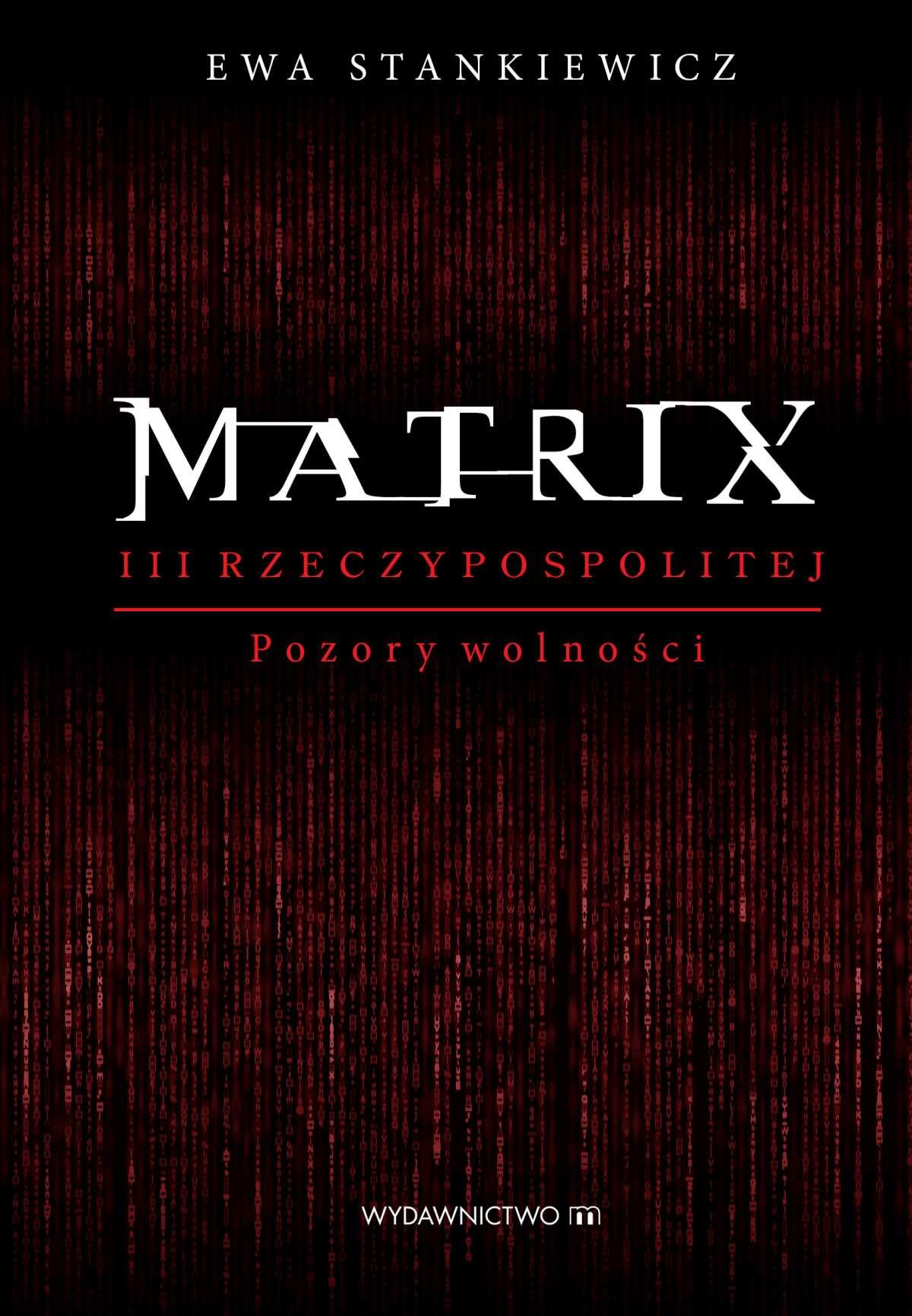 Matrix III Rzeczypospolitej. Pozory wolności - Ebook (Książka EPUB) do pobrania w formacie EPUB