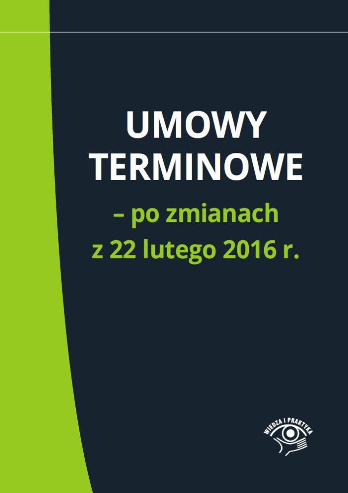 Umowy terminowe – po zmianach z 22 lutego 2016 r. - Ebook (Książka EPUB) do pobrania w formacie EPUB