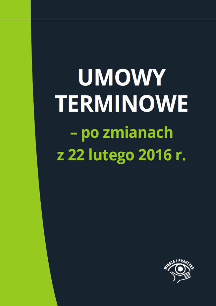 Umowy terminowe – po zmianach z 22 lutego 2016 r. - Ebook (Książka PDF) do pobrania w formacie PDF