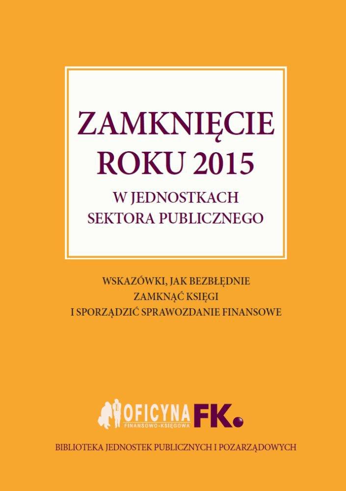 Zamknięcie roku 2015 w jednostkach sektora publicznego - Ebook (Książka PDF) do pobrania w formacie PDF