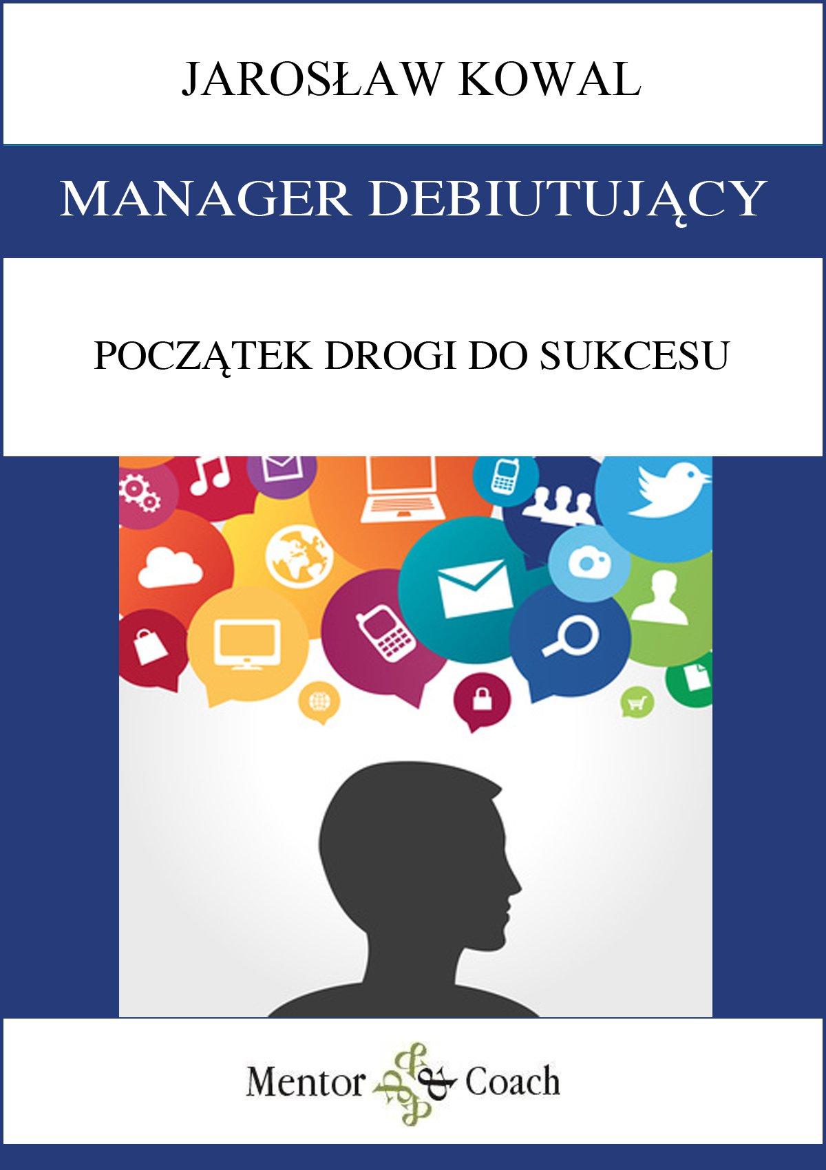 Manager debiutujący. Początek drogi do sukcesu - Audiobook (Książka audio MP3) do pobrania w całości w archiwum ZIP
