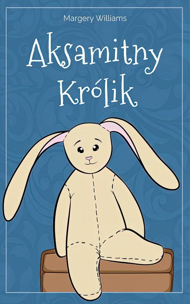 Aksamitny Królik - Ebook (Książka na Kindle) do pobrania w formacie MOBI