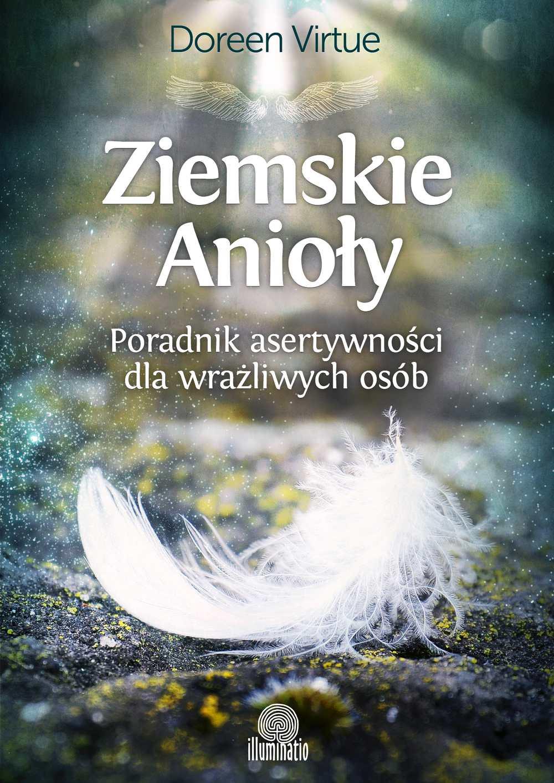 Ziemskie Anioły. Poradnik asertywności dla wrażliwych osób - Ebook (Książka EPUB) do pobrania w formacie EPUB