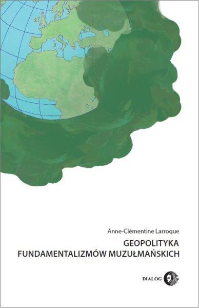 Geopolityka fundamentalizmów muzułmańskich. Od polityki po terroryzm międzynarodowy - Ebook (Książka na Kindle) do pobrania w formacie MOBI