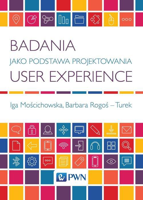 Badania jako podstawa projektowania user experience - Ebook (Książka na Kindle) do pobrania w formacie MOBI