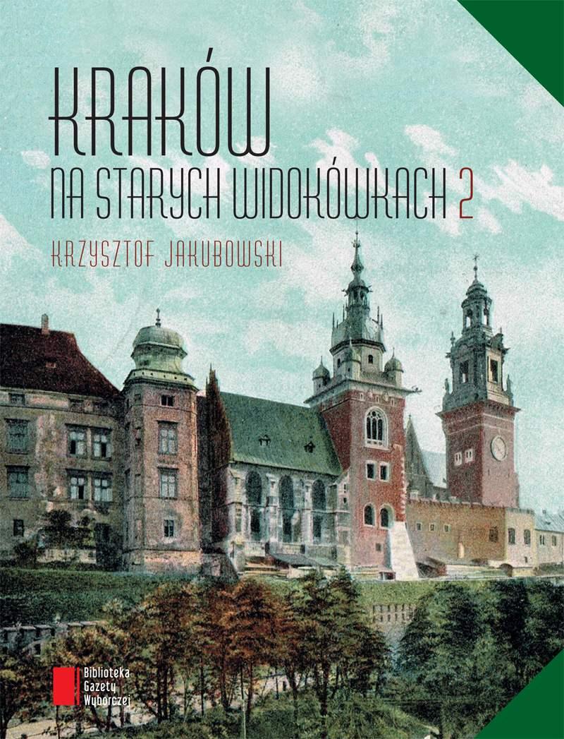 Kraków na starych widokówkach - Ebook (Książka PDF) do pobrania w formacie PDF