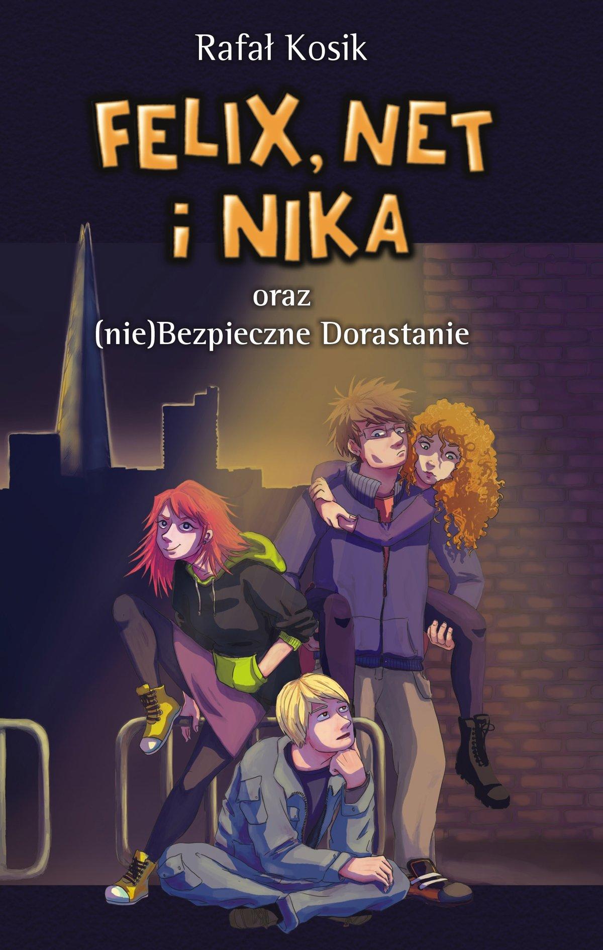 Felix, Net i Nika oraz (nie)Bezpieczne Dorastanie - Ebook (Książka EPUB) do pobrania w formacie EPUB