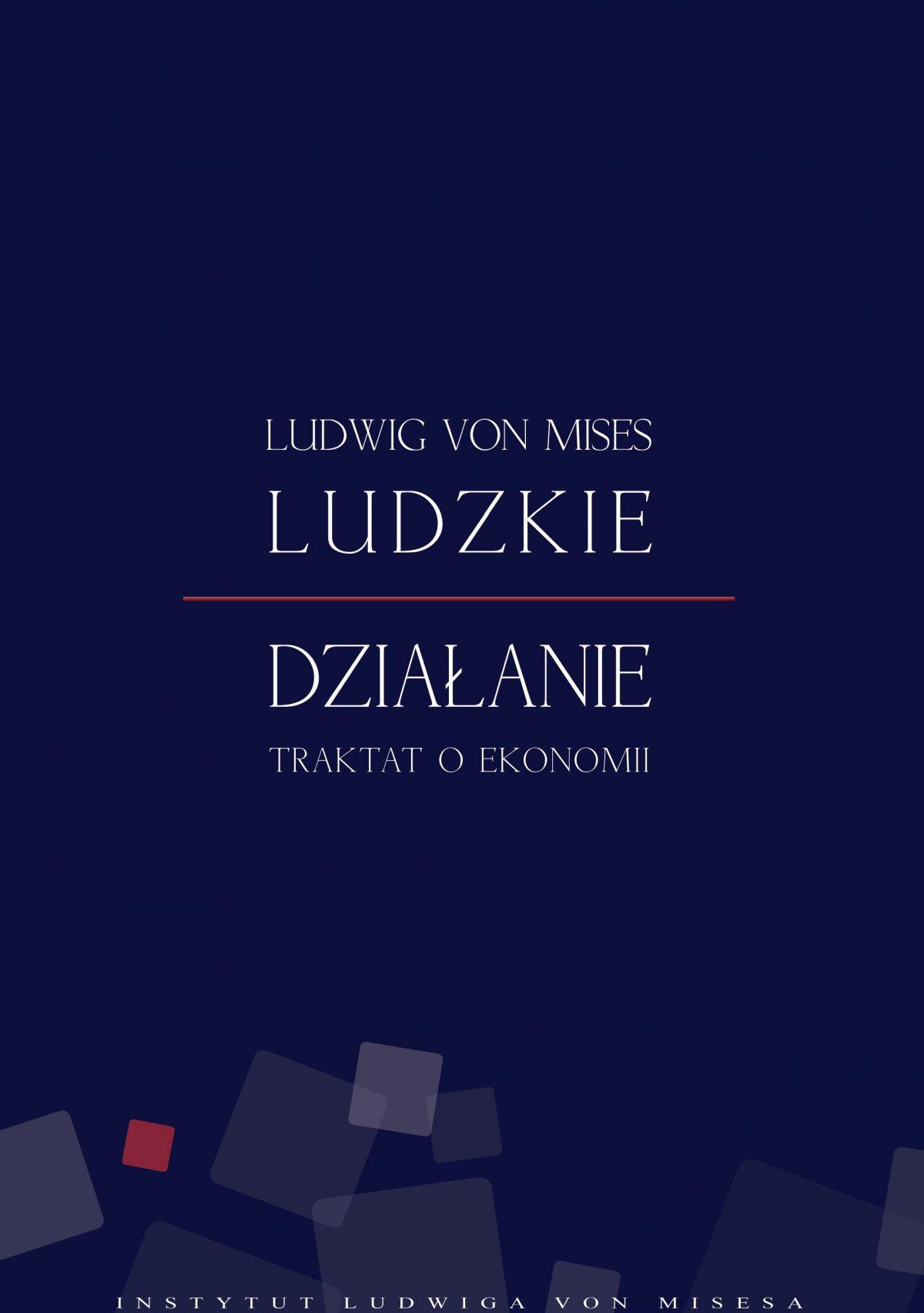 Ludzkie działanie. Traktat o ekonomii - Ebook (Książka na Kindle) do pobrania w formacie MOBI