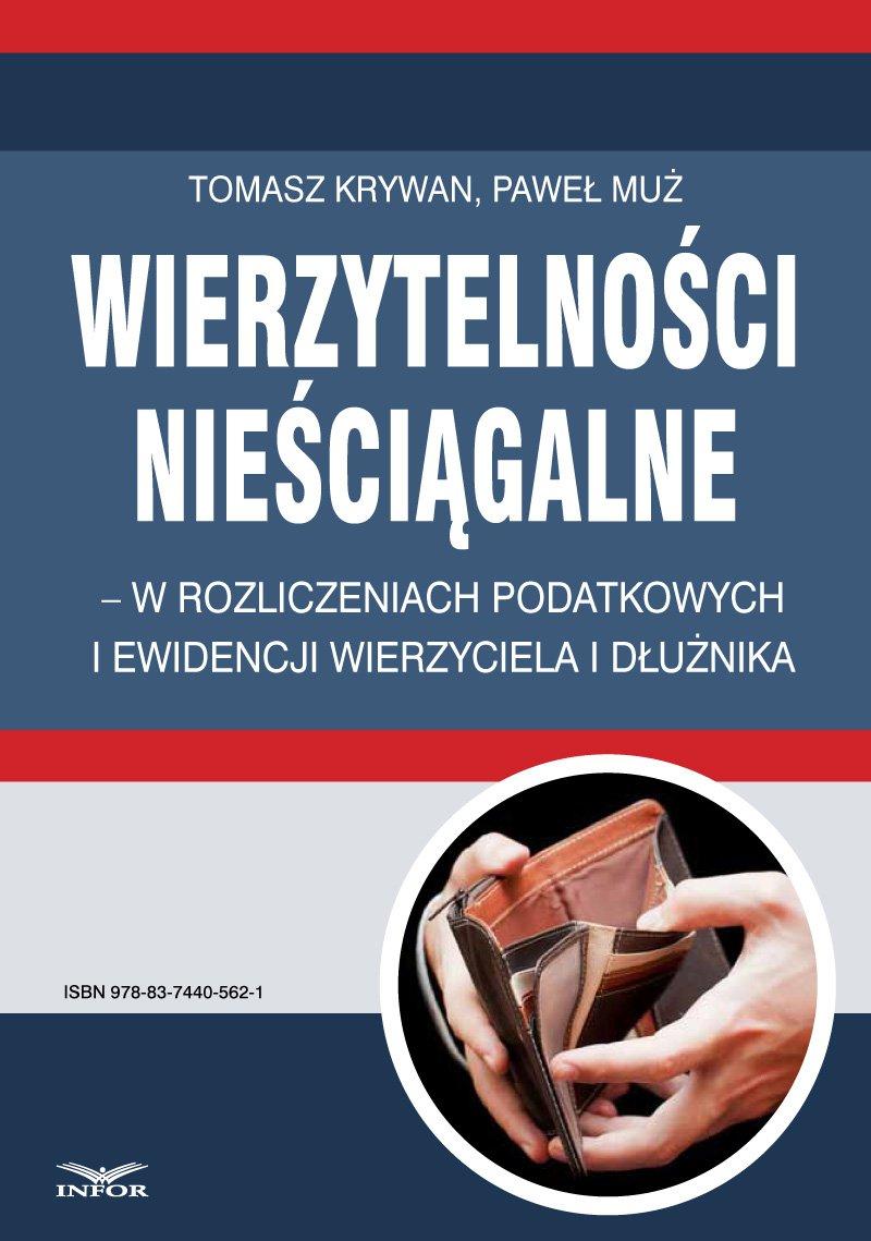 Wierzytelności nieściągalne – w rozliczeniach podatkowych i ewidencji wierzyciela i dłużnika - Ebook (Książka PDF) do pobrania w formacie PDF