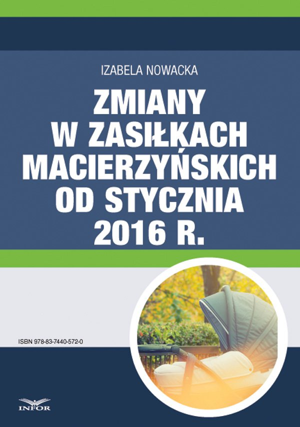 Zmiany w zasiłkach macierzyńskich od stycznia 2016 r. - Ebook (Książka PDF) do pobrania w formacie PDF