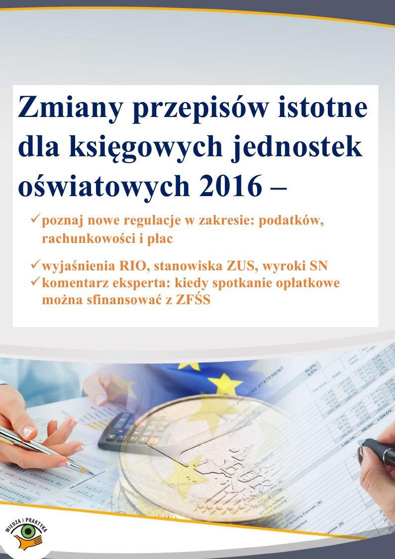 Zmiany przepisów istotne dla księgowych jednostek oświatowych 2016 - Ebook (Książka PDF) do pobrania w formacie PDF
